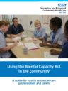 Using The Mental Capacity Act in the Community Booklet
